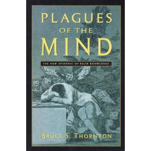Plagues of the Mind: Bruce Thornton